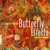 Vercoe: Butterfly Effects & Other Works by Various Artists