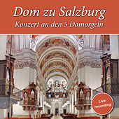 Dom zu Salzburg: Konzert an den 5 Domorgeln von Gerhard Zukriegel
