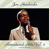 Remastered Hits Vol, 2 (All Tracks Remastered) by Jon Hendricks