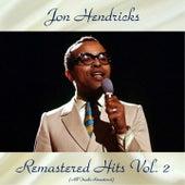 Remastered Hits Vol, 2 (All Tracks Remastered) von Jon Hendricks