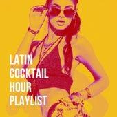 Latin Cocktail Hour Playlist de Various Artists