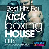 Best Hits for Kick Boxing House Hits Workout Collection by Various Artists