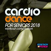 Cardio Dance for Seniors 2018 Workout Compilation by Various Artists