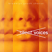 Silent Voices by Brooklyn Youth Chorus