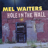 Hole In The Wall Remix by Mel Waiters