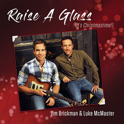 Raise a Glass by Jim Brickman