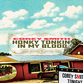 Honky Tonkin' in My Blood by Corey Smith