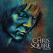 A Life in Yes: The Chris Squire Tribute by Various Artists