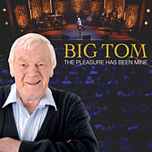 The Pleasure Has Been Mine by Big Tom
