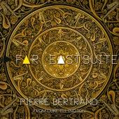 Far East Suite by Pierre Bertrand