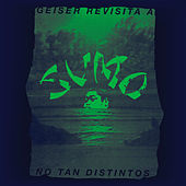 Geiser Revisita a Sumo: No Tan Distintos de Various Artists