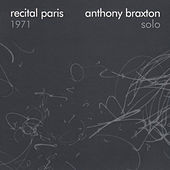 Recital Paris 1971 by Anthony Braxton