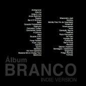 Álbum Branco (Indie Version) van Various Artists