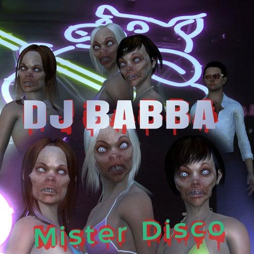 Mister Disco (Freaky Fun Edit) by D.J. Babba