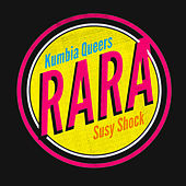 Rara by Kumbia Queers