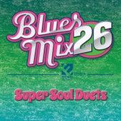 Blues Mix, Vol. 26: Super Soul Duets de Various Artists