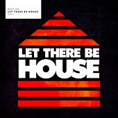 Best Of Let There Be House 2017 - EP de Various Artists