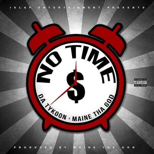 No Time by Da Tykoon