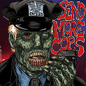 Send More Cops by Chainsaw Fight