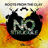 No Struggle by Roots from the Clay
