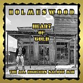 Heart of Gold (The All Nighters Saloon Mix) von Holmeswood