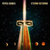 Eterno Retorno de Pepeu Gomes