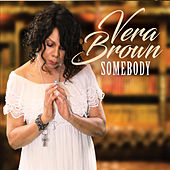 Somebody by Vera Brown