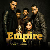 I Don't Mind (feat. Tisha Campbell-Martin, Opal Staples & Melanie Mccullough) von Empire Cast