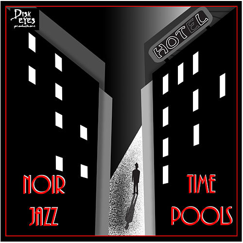 Noir Jazz by Time Pools