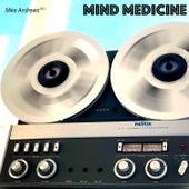Mind Medicine by Mike Andrews