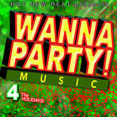 Wanna Party! 4 the Holidays! de Various Artists