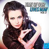 Time of Our Lives Now, Vol. 2 de Various Artists
