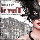 RosenmonTOD - Ein Mainzer Fastnachtskrimi (Ungekürzt) von Claudia Platz
