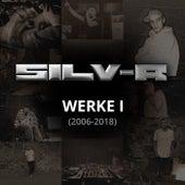 Werke I (2006-2018) de Silvr