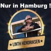 Nur in Hamburg by Linth Hendricksen