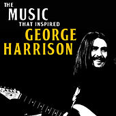 The Music That Inspired George Harrison von Various Artists