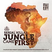 Jungle Came First EP by Serial Killaz