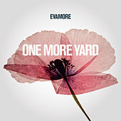 One More Yard von Evamore