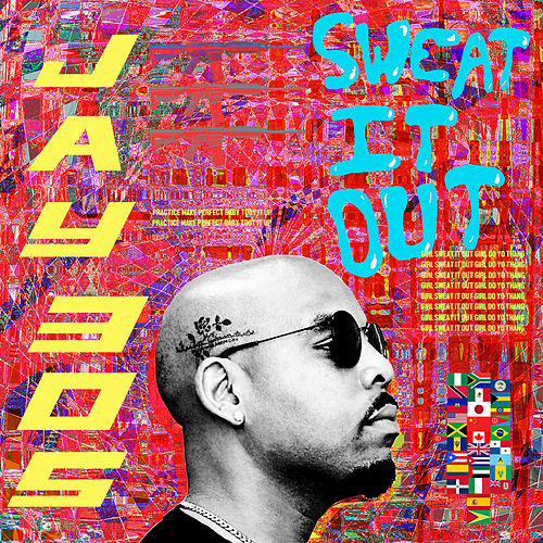 Sweat It Out by Jay 305