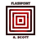 Flashpoint by R. Scott