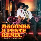 Maconha e Pente (Remix) by Heavy Baile