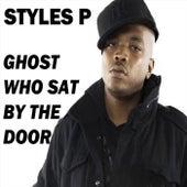 Ghost Who Sat by the Door de Styles P
