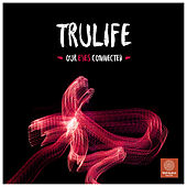 Our Eyes Connected - Single de Tru-Life