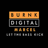 Let The Bass Kick von Marcel