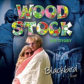 Blackbird (Live) by Woodstock the Story