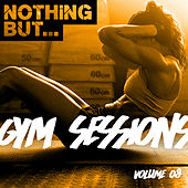 Nothing But... Gym Sessions, Vol. 08 - EP by Various Artists