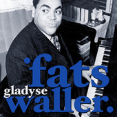 Gladyse by Fats Waller