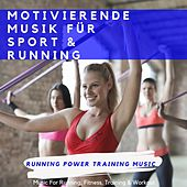 Motivierende Musik Für Sport & Running (Music for Running, Fitness, Training & Workout) de Running Power Training Music