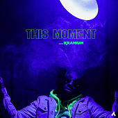This Moment (feat. Kranium) by Ricky Blaze