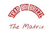 The Matrix von Trap Boi Brizzl